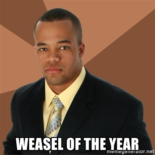 Successful Black Man -  Weasel of the Year