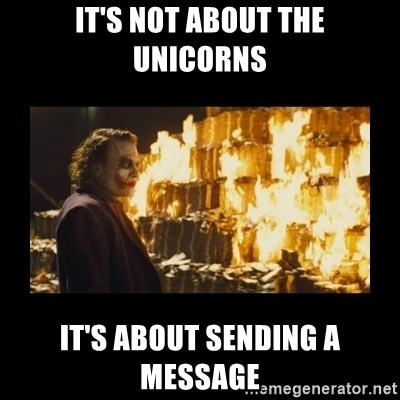 Joker's Message - IT'S NOT ABOUT THE UNICORNS IT'S ABOUT SENDING A MESSAGE