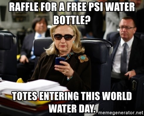 Texts from Hillary - RAFFLE FOR A FREE PSI WATER BOTTLE? TOTES ENTERING THIS WORLD WATER DAY.