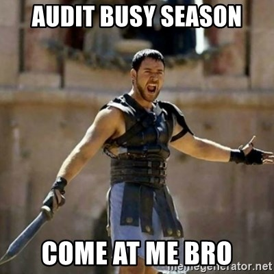 GLADIATOR - Audit busy season come at me bro
