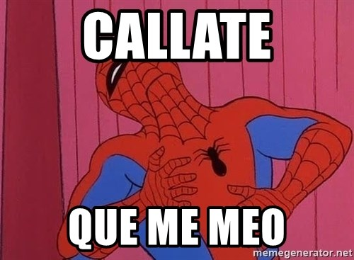 Spidermantripping - CALLATE QUE ME MEO