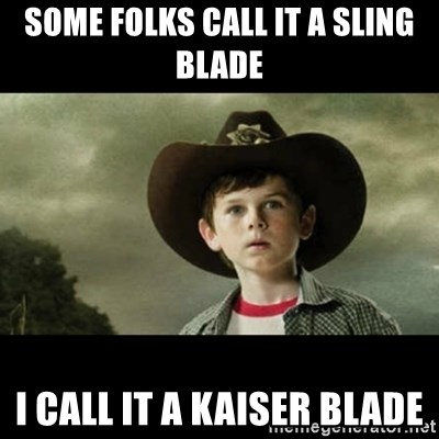 Carl Grimes Walking Dead - some folks call it a sling blade i call it a kaiser blade