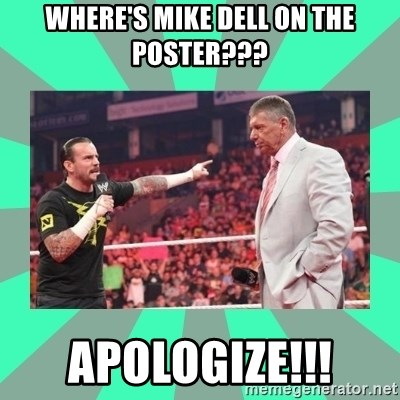 CM Punk Apologize! - Where's mike dell on the poster??? apologize!!!