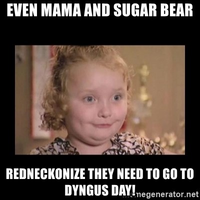 Honey BooBoo - Even mama and sugar bear redneckonize they need to go to dyngus day!