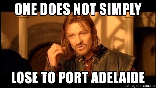 Lord Of The Rings Boromir One Does Not Simply Mordor - one does not simply lose to port adelaide