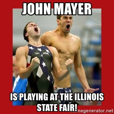 Ecstatic Michael Phelps - john mayer is playing at the illinois state fair!