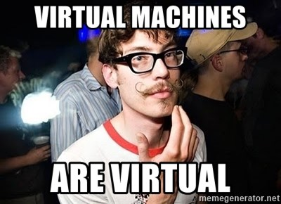 Super Smart Hipster - Virtual Machines are Virtual