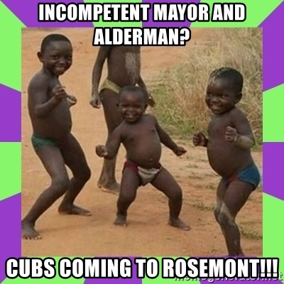 african kids dancing - incompetent mayor and alderman? cubs coming to rosemont!!!