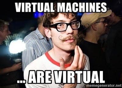 Super Smart Hipster - Virtual Machines ... Are Virtual