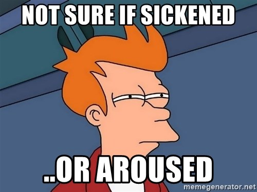 Futurama Fry - not sure if sickened ..or aroused