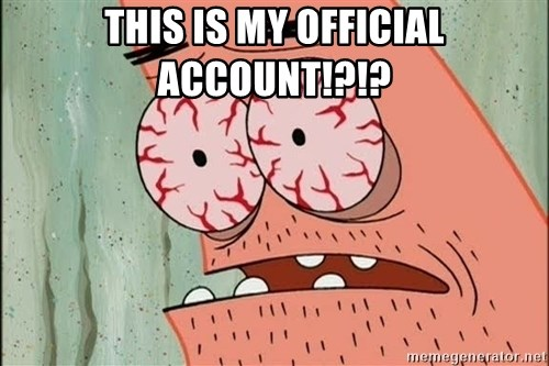 Patrick - THIS IS MY OFFICIAL ACCOUNT!?!?