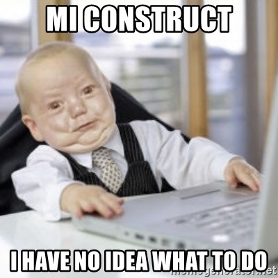 Working Babby - MI CONSTRUCT I HAVE NO IDEA WHAT TO DO