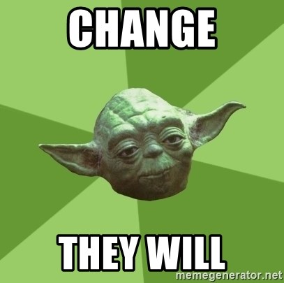 Advice Yoda Gives - change they will