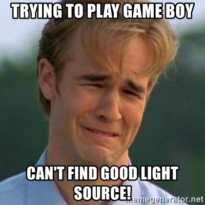 90s Problems - trying to play game boy can't find good light source!