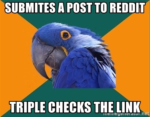 Paranoid Parrot - Submites a post to reddit Triple checks the link