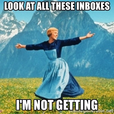 Sound Of Music Lady - Look at all these Inboxes I'm not getting