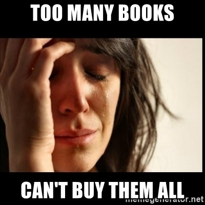 First World Problems - too many books can't buy them all