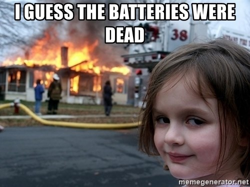 Disaster Girl - I guess the batteries were dead