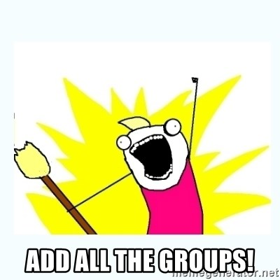 All the things -  Add all the groups!