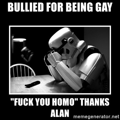 """Sad Trooper - Bullied for Being gay  """"Fuck you Homo"""" thanks alAn"""