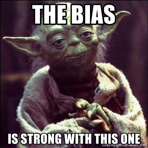 Advice Yoda - The Bias is strong with this one