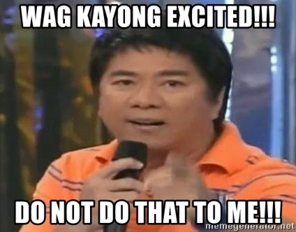 willie revillame you dont do that to me - Wag Kayong excited!!! do not do that to me!!!