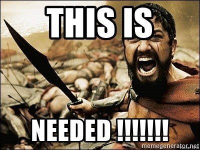 This Is Sparta Meme - THIS IS NEEDED !!!!!!!