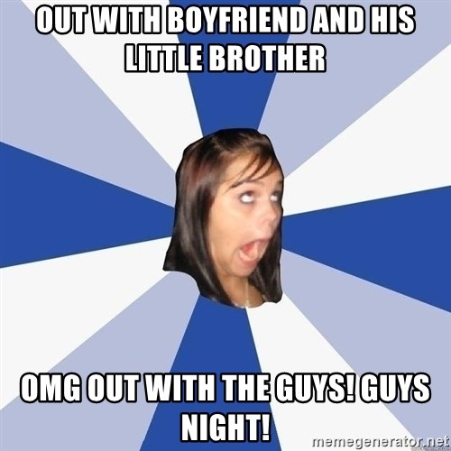 Annoying Facebook Girl - Out with boyfriend and his little brother Omg Out with the guys! Guys night!
