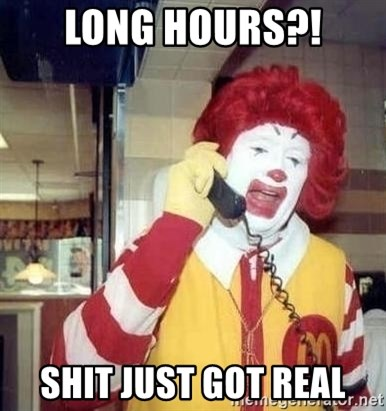 Ronald Mcdonald Call - LONG HOURS?! SHIT JUST GOT REAL