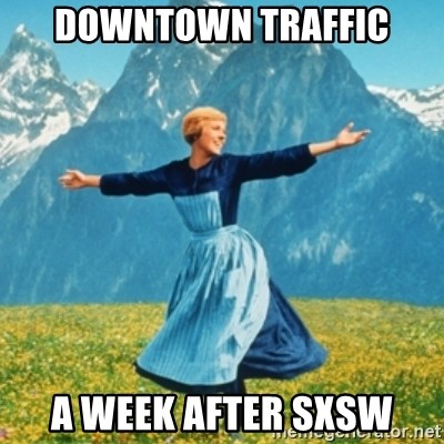 Sound Of Music Lady - Downtown Traffic a week after sxsw