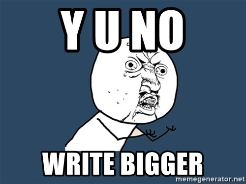 Y U No - Y U NO Write bigger