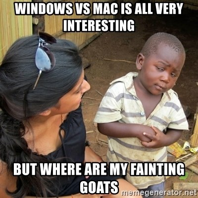 skeptical black kid - windows vs mac is all very interesting but where are my fainting goats