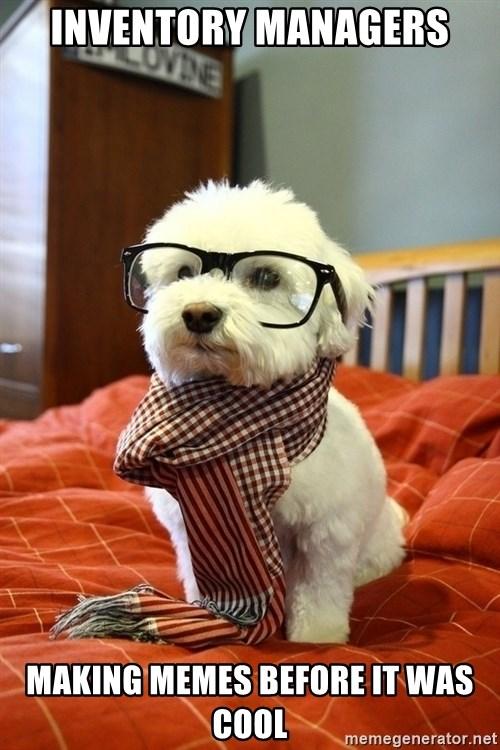 hipster dog - Inventory managers making memes before it was cool