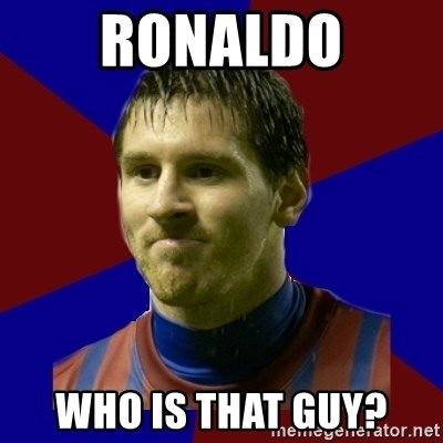Lionel Messi - RONALDO WHO IS THAT GUY?