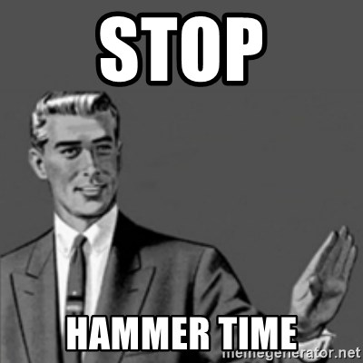 Correction Guy - stop hammer time