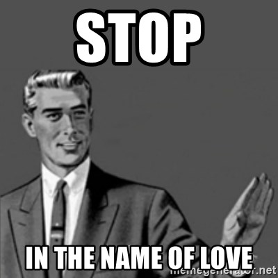 Correction Guy - stop in the name of love