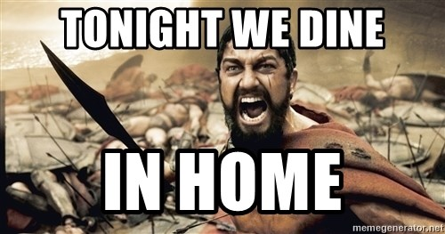Spartan300 - TONIGHT WE DINE IN HOME