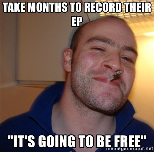 """Good Guy Greg - take months to record their ep """"it's going to be free"""""""