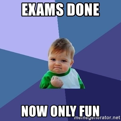 Success Kid - exams done  now only fun