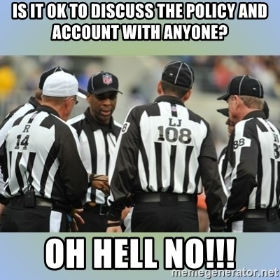 NFL Ref Meeting - is it ok to discuss the policy and account with anyone? oh hell no!!!