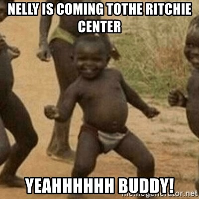 Little Black Kid - Nelly is coming tothe ritchie center yeahhhhhh buddy!