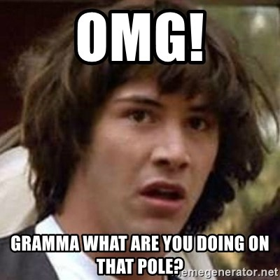 Conspiracy Keanu - OMG! Gramma what are you doing on tHat pole?