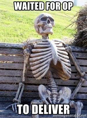 Waiting Skeleton - Waited for OP To Deliver