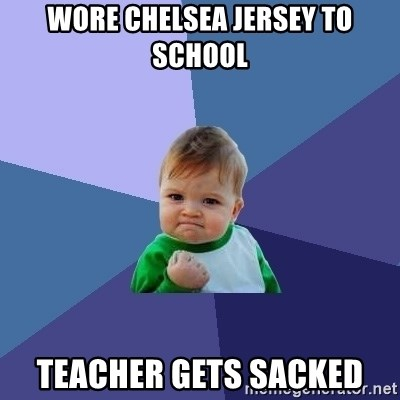 Success Kid - Wore chelsea jersey to school teacher gets sacked