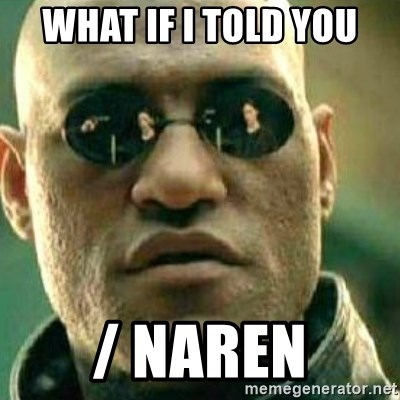What If I Told You - what if I told you / naren