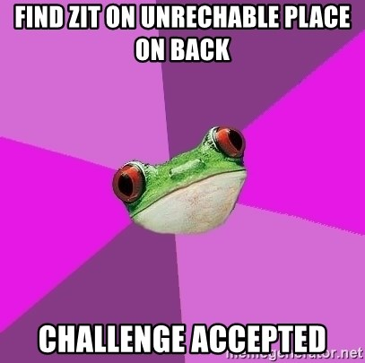 Foul Bachelorette Frog - Find zit On unreChable PlacE on back Challenge accepted