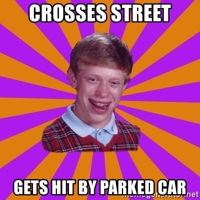 Unlucky Brian Strikes Again - CROSSES STREET GETS HIT BY PARKED CAR