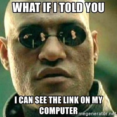 What If I Told You - What if i told you i can see the link on my computer