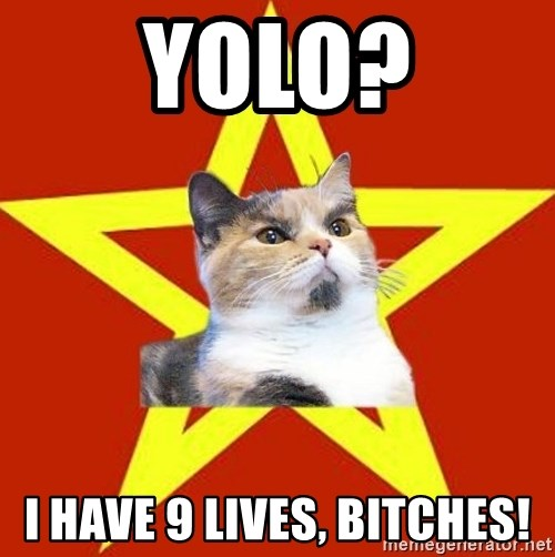 Lenin Cat Red - YOLO? I Have 9 lives, bitches!