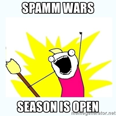 All the things - Spamm wars season is open